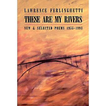 These are My Rivers - New & Selected Poems 1955-1993 by Lawrence Ferli