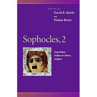 Sophocles - King Oedipus - Oedipus at Colonus - Antigone - Vol. 2 by So