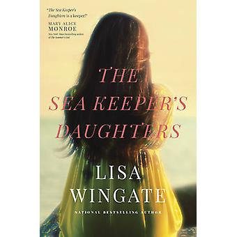 The Sea Keeper's Daughters by Lisa Wingate - 9781414386904 Book