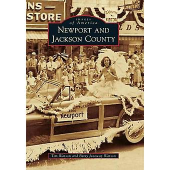 Newport and Jackson County by Tim Watson - Betsy Jacoway Watson - 978