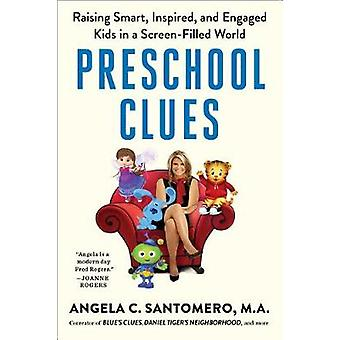 Preschool Clues - Raising Smart - Inspired - and Engaged Kids in a Scr