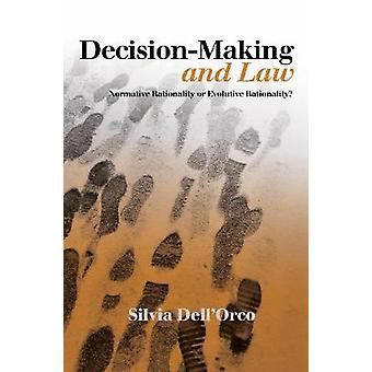 Decision-Making & Law - Normative Rationality or Evolutive Rationa