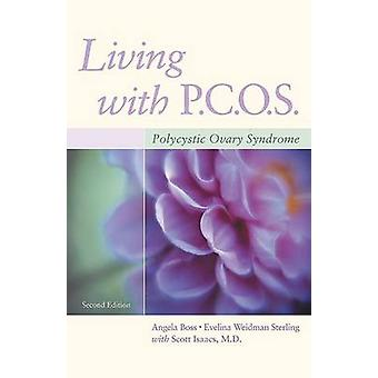 Living with PCOS - Polycystic Ovary Syndrome (2nd) by Angela Boss - Ev