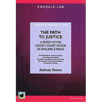 The Path to Justice - A Review of the County Court System in England a