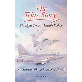Tejas Story - The Light Combat Aircraft Project by Philip Rajkumar - 9