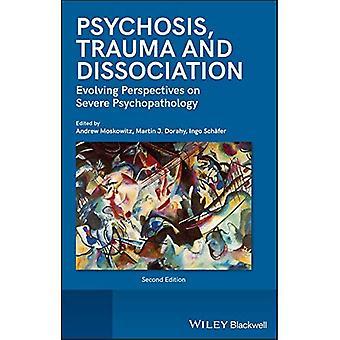Psychose, trauma en dissociatie: evoluerende perspectieven op ernstige psychopathologie