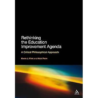 Rethinking the Education Improvement Agenda - A Critical Philosophical