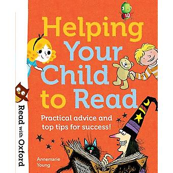 Read with Oxford Helping Your Child to Read Practical advi by Annemarie Young