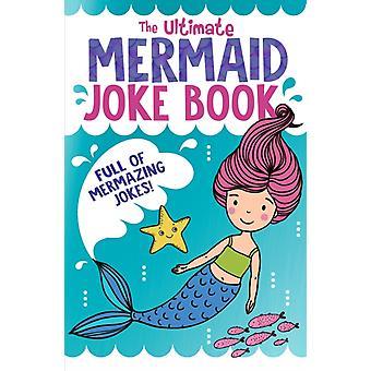 Ultimate Mermaid Joke Book by Rebecca LewisOakes