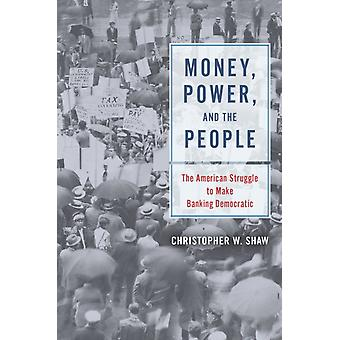 Money Power and the People by Christopher W Shaw