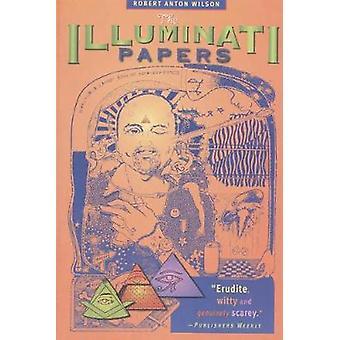 The Illuminati Papers by Wilson & Robert Anton
