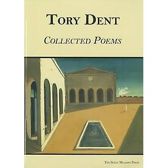Selected Poems 19932005 by Tory Dent