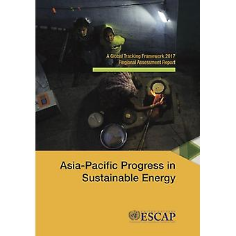 AsiaPacific Progress in sustainable energy by United Nations Economic and Social Commission for Asia and the Pacific