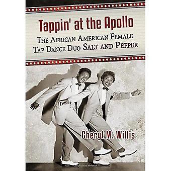 Tappin'at the Apollo: een geschiedenis van de carrière van de Afro-Amerikaanse vrouwelijke tapdansen Duo zout en peper