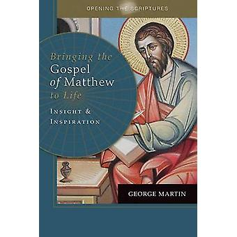 Bringing the Gospel of Matthew to Life by George Martin - 97816127865