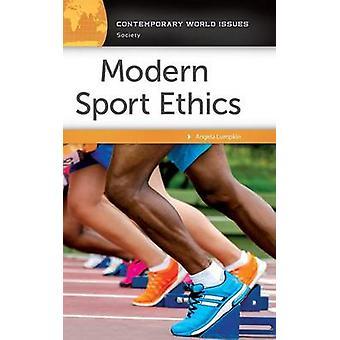 Modern Sport Ethics A Reference Handbook by Lumpkin & Angela