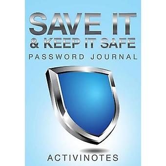Save It  Keep It Safe Password Journal by Activinotes