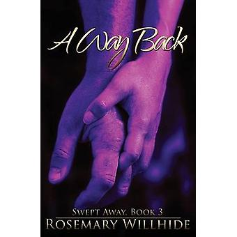 A Way Back Swept Away Book 3 by Willhide & Rosemary