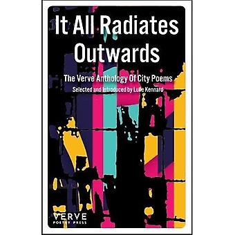 It All Radiates Outwards: The Verve Anthology Of City Poems