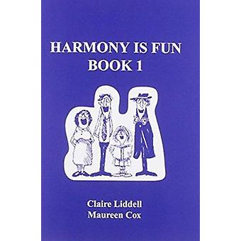 Harmony is Fun - Bk. 1 by Claire Liddell - Maureen Cox - 9781898771111