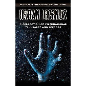 Urban Legends A Collection of International Tall Tales and Terrors by Bennett & Gillian