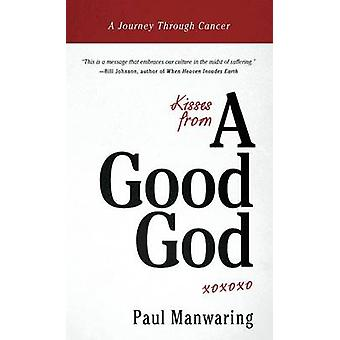 Kisses From a Good God by Manwaring & Paul