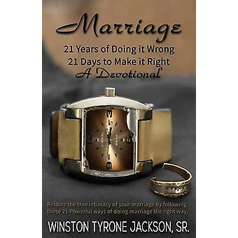 Marriage  21 Years of Doing it Wrong 21 Days to Make it Right by Jackson & Sr. & Winston Tyrone