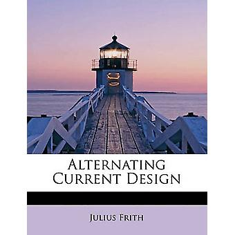 Vekselstrøm design av Frith & Julius