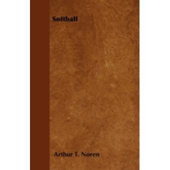 Softball by Noren & Arthur T.