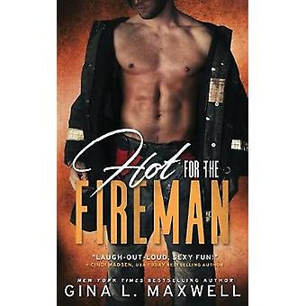Hot for the Fireman by Maxwell & Gina L.