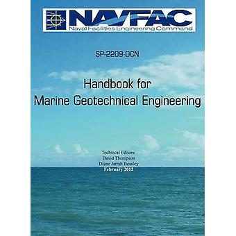 Handbook of Marine Geotechnical Engineering Sp2209Ocn by Thompson & David