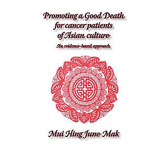 Promoting a good death for cancer patients of Asian culture An evidencebased approach by Mak & June M