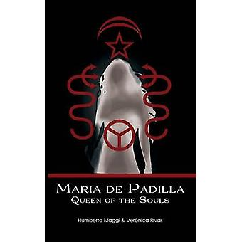 Maria de Padilla Queen of the Souls by Maggi & Humberto