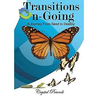 Transitions OnGoing by Peacock & Crystal