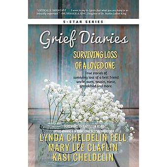 Grief Diaries Surviving Loss of a Loved One by Cheldelin Fell & Lynda