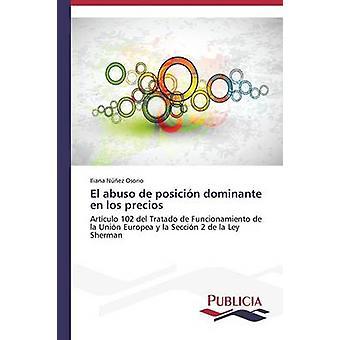 El abuso de posicin dominante en los precios by Nez Osorio Iliana