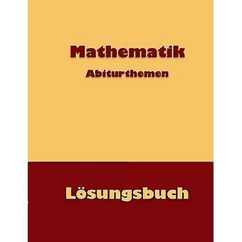 Mathematik AbiturthemenLsungsbuch by Kntzer & Dieter