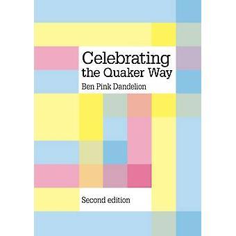Celebrating the Quaker way by Pink Dandelion & Ben
