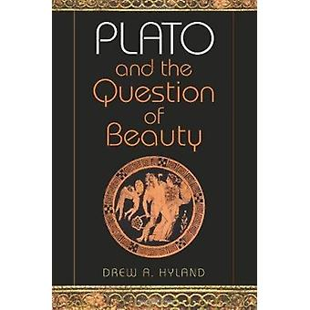 Plato and the Question of Beauty by Drew A. Hyland - 9780253351388 Bo
