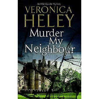 Murder My Neighbour by Veronica Heley - 9780727880505 Book