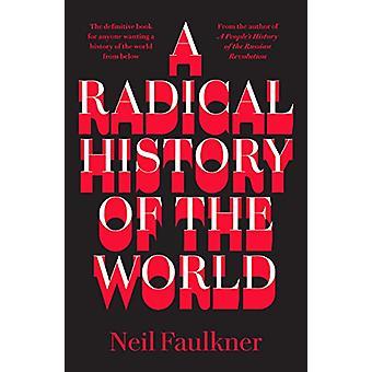 En radikal historia av världen av Neil Faulkner - 9780745338040 Book