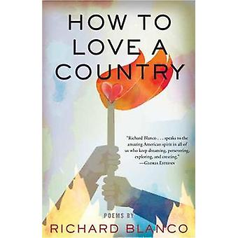 How to Love a Country - Poems by Richard Blanco - 9780807025918 Book