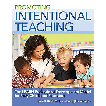Promoting Intentional Teaching - The LEARN Professional Development Mo
