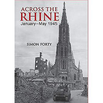 Across the Rhine - January-May 1945 by Simon Forty - 9781612008509 Book