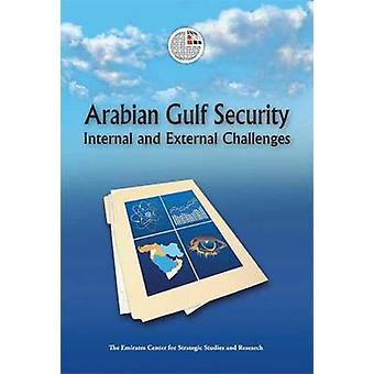 Arabian Gulf Security - Internal and External Challenges by Emirates C