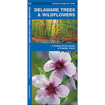 Delaware Trees & Wildflowers - A Folding Pocket Guide to Familiar Spec