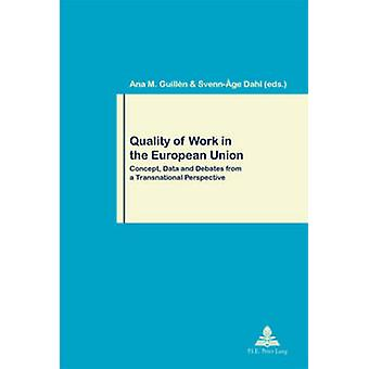 Quality of Work in the European Union - Concept - Data and Debates fro