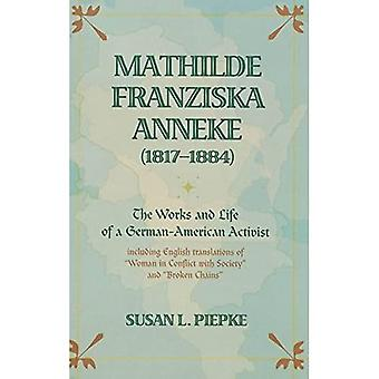 Mathilde Franziska Anneke (1817-1884): The Works and Life of a German-American Activist Including English Translations...