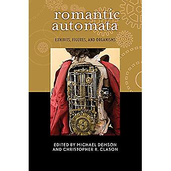 Romantic Automata - Exhibits - Figures - and Organisms by Michael Dems