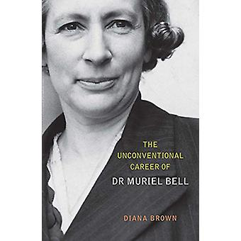 The Unconventional Career of Muriel Bell by Diana Brown - 97819885313